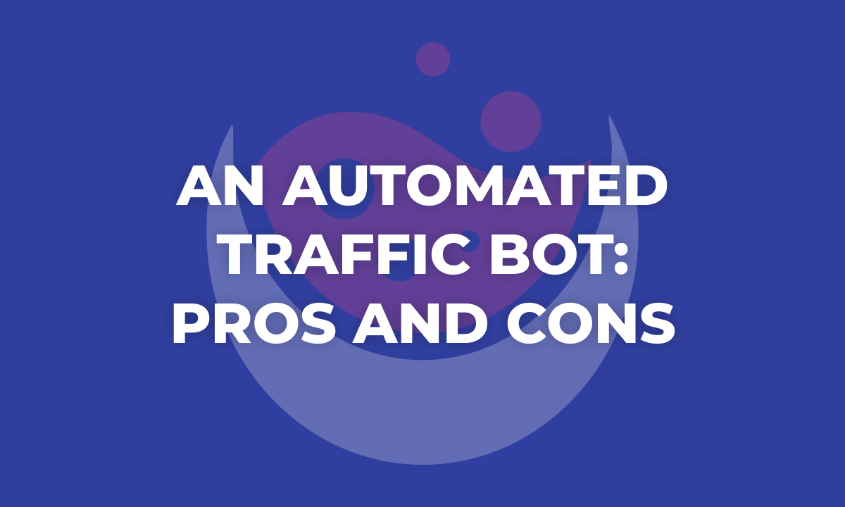 An Automated Traffic Bot: Pros and Cons