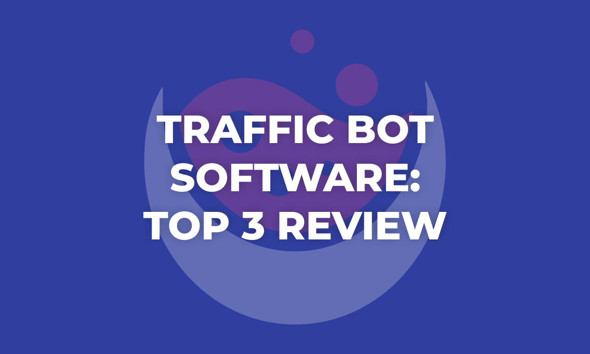 Traffic Bot Software: Top 3 Review